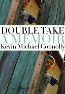 Double Take: A Memoir  by  Kevin Michael Connolly