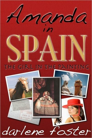 Amanda in Spain: The Girl in the Painting Darlene Foster
