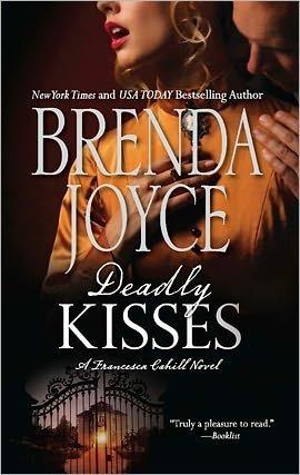 Deadly Kisses (Francesca Cahill Deadly, #8)  by  Brenda Joyce