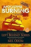 Apocalypse Burning: The Earths Last Days: The Battle Lines Are Drawn (Left Behind: Apocalypse, #3) Mel Odom