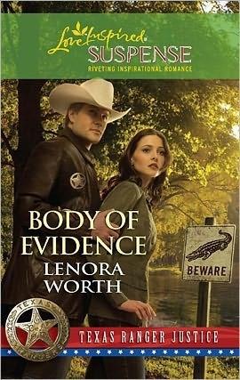 Body of Evidence (Steeple Hill Love Inspired Suspense #232)(Texas Ranger Justice, #2). Lenora Worth