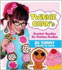Twinkie Chans Crochet Goodies for Fashion Foodies: 20 Yummy Treats to Wear  by  Twinkie Chan