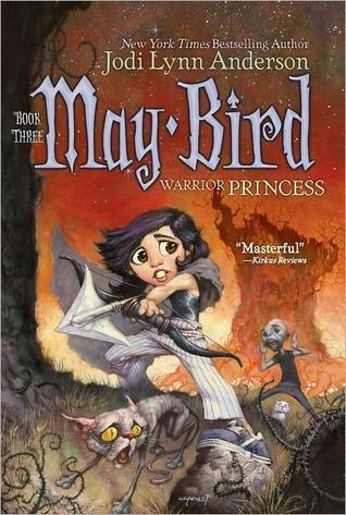 May Bird, Warrior Princess (May Bird, #3) Jodi Lynn Anderson