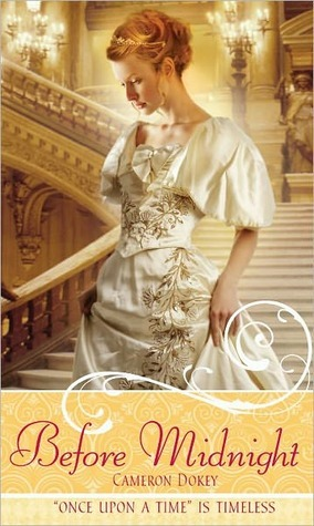 Before Midnight: A Retelling of Cinderella  by  Cameron Dokey
