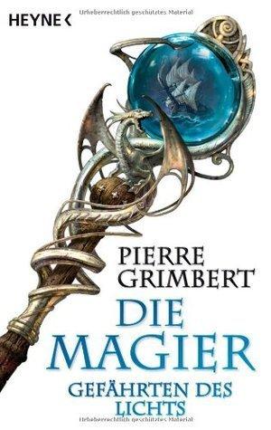 Gefährten des Lichts (Die Magier, #1) Pierre Grimbert