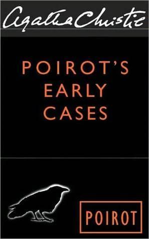 Poirots Early Cases (Hercule Poirot, #38) Agatha Christie