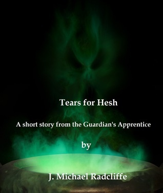 Tears for Hesh J. Michael Radcliffe
