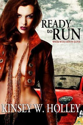 Ready to Run (Werewolves in Love, #3)  by  Kinsey W. Holley