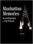 Manhattan Memories John Wilcock