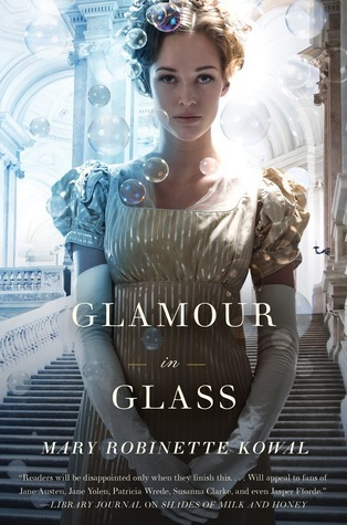 Glamour in Glass (Glamourist Histories, #2) Mary Robinette Kowal
