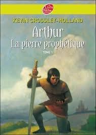 La Pierre Prophétique (Arthur, #1)  by  Kevin Crossley-Holland