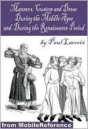 Ballets Et Mascarades de Cour Sous Henri IV Et Louis XIII: 1581-1652 Paul Lacroix