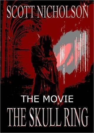 The Skull Ring: The Movie Scott Nicholson