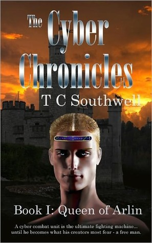Queen of Arlin (The Cyber Chronicles, #1)  by  T.C. Southwell