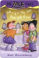 Tell a Lie and Your Butt Will Grow (The Zack Files #28) Dan Greenburg