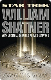 Captains Glory (Star Trek: Totality #3)  by  William Shatner