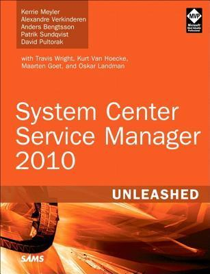 System Center Service Manager 2010 Unleashed  by  Kerrie Meyler