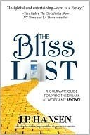 The Bliss List: The Ultimate Guide to Living the Dream at Work and Beyond! J.P. Hansen