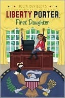 Liberty Porter First Daughter  by  Julia DeVillers