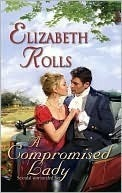 A Compromised Lady (Mills and Boon Historical, #1078) (Harlequin Historical Series, #864) Elizabeth Rolls
