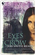 Eyes Of Crow (Aspect of Crow, #1)  by  Jeri Smith-Ready