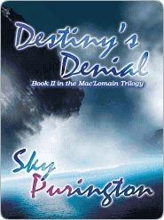 Destinys Denial (MacLomain, #2) Sky Purington