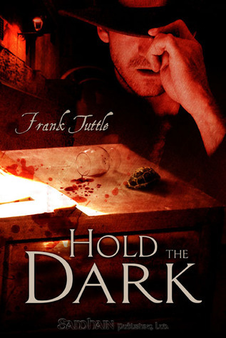 Hold the Dark (Markhat, #3)  by  Frank Tuttle