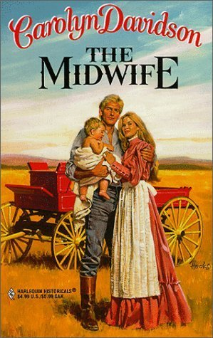 The Midwife (Harlequin Historical # 475)  by  Carolyn Davidson