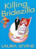 Killing Bridezilla (A Jaine Austen Mystery, #7)  by  Laura Levine