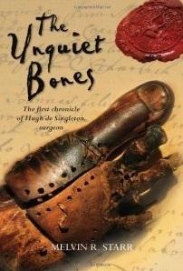 The Unquiet Bones (Hugh de Singleton, Surgeon Chronicles #1) Mel Starr