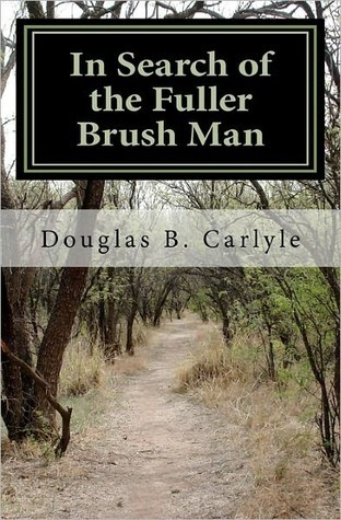 In Search of the Fuller Brush Man  by  Douglas Carlyle