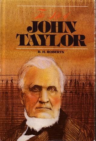 Life of John Taylor  by  B.H. Roberts