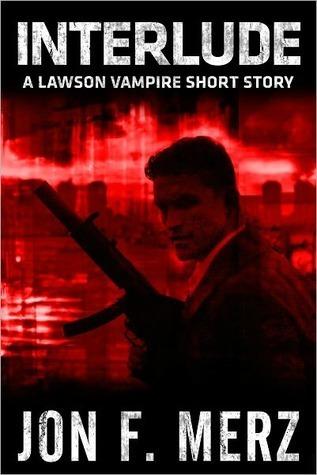 Interlude: A Lawson Vampire Short Story  by  Jon F. Merz