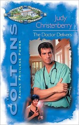The Doctor Delivers (The Coltons, #5) Judy Christenberry