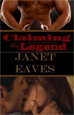 Claiming the Legend Janet Eaves
