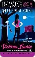 Demons Are a Ghouls Best Friend (Ghost Hunter Mystery, #2)  by  Victoria Laurie