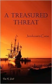 A Treasured Threat: Jeroboams Curse  by  Tim K. Scott