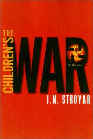 The Childrens War  by  J.N. Stroyar