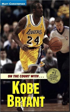 On the Court with Kobe Bryant  by  Matt Christopher
