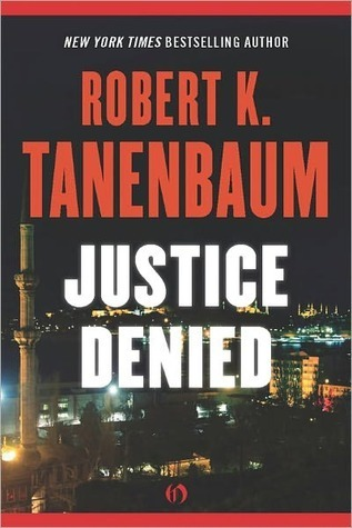 Justice Denied (The Butch Karp and Marlene Ciampi Series, 7)  by  Robert K. Tanenbaum