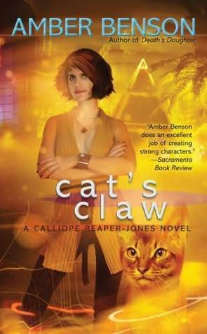 Cats Claw (Calliope Reaper-Jones, #2)  by  Amber Benson