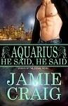 Aquarius: He Said, He Said (Boys of the Zodiac, #11)  by  Jamie Craig