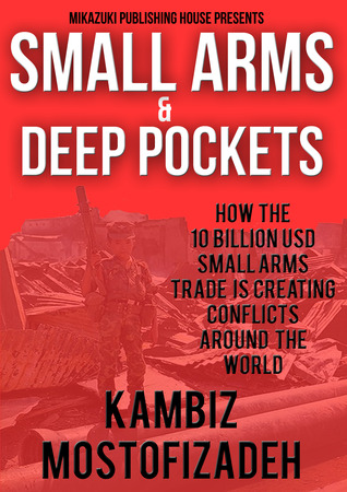 Small Arms & Deep Pockets  by  Kambiz Mostofizadeh