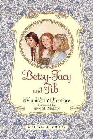 Betsy-Tacy and Tib (Betsy-Tacy, #2) Maud Hart Lovelace