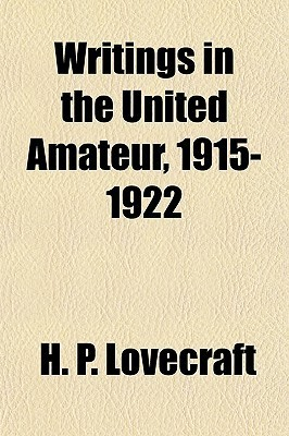 Writings in the United Amateur, 1915-1922 H.P. Lovecraft