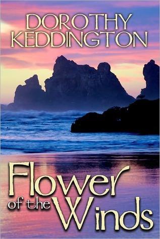 Flower of the Winds  by  Dorothy M. Keddington