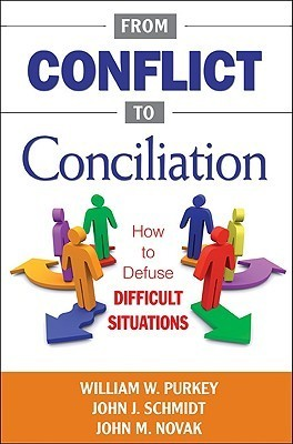 From Conflict to Conciliation: How to Defuse Difficult Situations  by  William W. Purkey