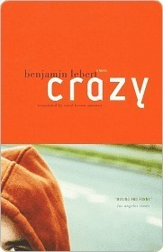 Crazy: A Novel  by  Benjamin Lebert