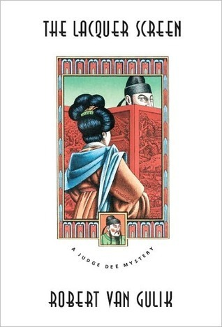 The Lacquer Screen: A Chinese Detective Story Robert van Gulik