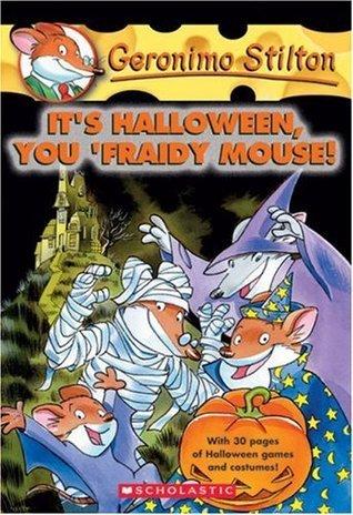 Its Halloween, You Fraidy Mouse! (Geronimo Stilton, #11)  by  Geronimo Stilton